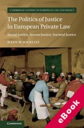 Cover of The Politics of Justice in European Private Law: Social Justice, Access Justice, Societal Justice (eBook)