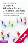 Cover of Reasoned Administration and Democratic Legitimacy: How Administrative Law Supports Democratic Government (eBook)