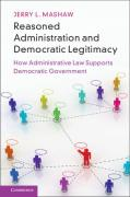 Cover of Reasoned Administration and Democratic Legitimacy: How Administrative Law Supports Democratic Government