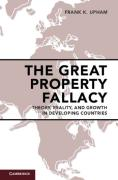 Cover of The Great Property Fallacy: Theory, Reality, and Growth in Developing Countries