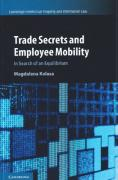 Cover of Trade Secrets and Employee Mobility: In Search of an Equilibrium