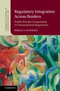 Cover of Regulatory Integration Across Borders: Public Private Cooperation in Transnational Regulation