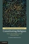 Cover of Constituting Religion: Islam, Liberal Rights, and the Malaysian State