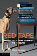 Cover of Red Tape: Managing Excess in Law, Regulation and the Courts