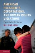 Cover of American Presidents, Deportations, and Human Rights Violations: From Carter to Trump