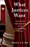 Cover of What Justices Want: Goals and Personality on the U.S. Supreme Court