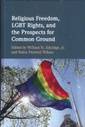 Cover of Religious Freedom, LGBT Rights, and the Prospects for Common Ground
