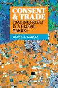 Cover of Consent and Trade: Trading Freely in a Global Market
