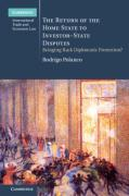 Cover of The Return of the Home State to Investor-State Disputes: Bringing Back Diplomatic Protection?