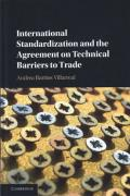 Cover of International Standardization and the Agreement on Technical Barriers to Trade