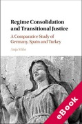 Cover of Regime Consolidation and Transitional Justice: A Comparative Study of Germany, Spain and Turkey (eBook)
