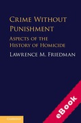 Cover of Crime Without Punishment: Aspects of the History of Homicide (eBook)