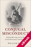 Cover of Conjugal Misconduct: Defying Marriage Law in the Twentieth-Century United States (eBook)