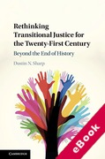 Cover of Rethinking Transitional Justice for the Twenty-First Century: Beyond the End of History (eBook)