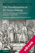Cover of The Transformation of EU Treaty Making: The Rise of Parliaments, Referendums and Courts since 1950 (eBook)