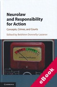 Cover of Neurolaw and Responsibility for Action: Concepts, Crimes, and Courts (eBook)
