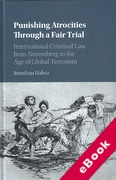 Cover of Punishing Atrocities Through a Fair Trial : International Criminal Law from Nuremberg to the Age of Global Terrorism (eBook)