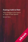 Cover of Putting Faith in Hate: When Religion Is the Source or Target of Hate Speech (eBook)