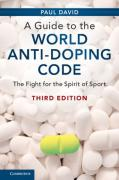 Cover of A Guide to the World Anti-Doping Code: A Fight for the Spirit of Sport