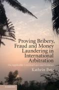 Cover of Proving Bribery, Fraud and Money Laundering in International Arbitration: On Applicable Criminal Law and Evidence