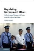 Cover of Regulating Government Ethics: An Underused Weapon in China's Anti-Corruption Campaign