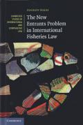 Cover of The New Entrants Problem in International Fisheries Law