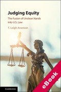 Cover of Judging Equity: The Fusion of Unclean Hands into U.S. Law (eBook)