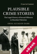 Cover of Plausible Crime Stories: The Legal History of Sexual Offences in Mandate Palestine (eBook)