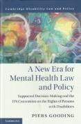 Cover of A New Era for Mental Health Law and Policy: Supportive-Decision Making and the UN Convention on the Rights of Persons with Disabilities