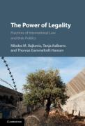 Cover of The Power of Legality: Practices of International Law and Their Politics