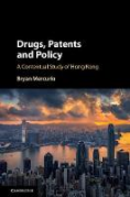 Cover of Drugs, Patents and Policy: A Contextual Study of Hong Kong