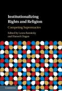Cover of Institutionalizing Rights and Religion: Competing Supremacies