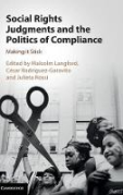 Cover of Social Rights Judgments and the Politics of Compliance: Making it Stick