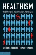 Cover of Healthism: Health-Status Discrimination and the Law