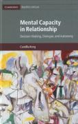 Cover of Mental Capacity in Relationship: Decision-Making, Dialogue, and Autonomy