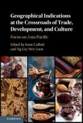 Cover of Geographical Indications at the Crossroads of Trade, Development, and Culture: Focus on Asia-Pacific
