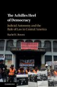 Cover of The Achilles Heel of Democracy: Judicial Autonomy and the Rule of Law in Central America