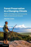 Cover of Forest Preservation in a Changing Climate: Redd+ and Indigenous and Community Rights in Indonesia and Tanzania