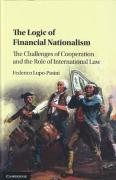 Cover of The Logic of Financial Nationalism: The Challenges of Cooperation and the Role of International Law