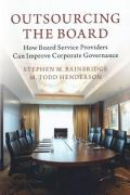 Cover of Outsourcing the Board: How Board Service Providers Can Improve Corporate Governance
