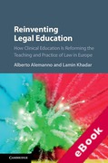 Cover of Reinventing Legal Education: How Clinical Education Is Reforming the Teaching and Practice of Law in Europe (eBook)