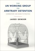 Cover of The UN Working Group on Arbitrary Detention: Commentary and Guide to Practice