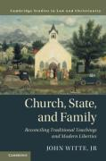 Cover of Church, State, and Family: Reconciling Traditional Teachings and Modern Liberties