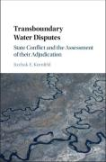 Cover of Transboundary Water Disputes: State Conflict and the Assessment of their Adjudication