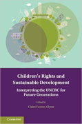 Cover of Children's Rights and Sustainable Development: Interpreting the UNCRC for Future Generations