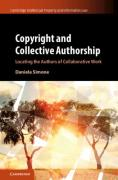 Cover of Copyright and Collective Authorship: Locating the Authors of Collaborative Work