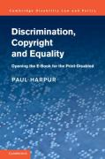 Cover of Discrimination, Copyright and Equality: Opening the e-Book for the Print Disabled