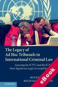 Cover of The Legacy of Ad Hoc Tribunals in International Criminal Law: Assessing the ICTY's and the ICTR's Most Significant Legal Accomplishments (eBook)
