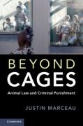 Cover of Beyond Cages: Animal Law and Criminal Punishment
