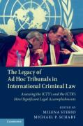 Cover of The Legacy of Ad Hoc Tribunals in International Criminal Law: Assessing the ICTY's and the ICTR's Most Significant Legal Accomplishments